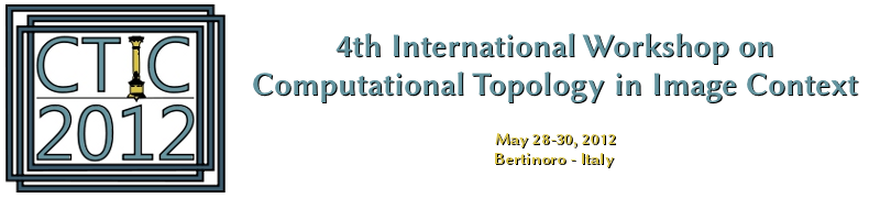 CTIC 2012 4th International Workshop on Computational Topology in Image Context